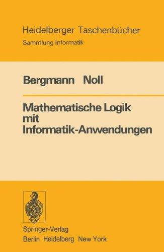 Mathematische Logik mit Informatik-Anwendungen (Heidelberger Taschenbücher) (German Edition)