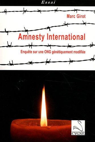 Amnesty International : Enquête sur une ONG génétiquement modifiée