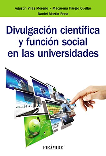 Divulgación científica y función social en las universidades (Biblioteca Universitaria) por Agustín Vivas Moreno