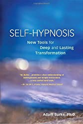 Self-Hypnosis Demystified: New Tools for Deep and Lasting Transformation by Adam Burke (2004-04-23)
