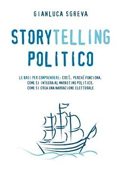 Storytelling Politico di [Sgreva, Gianluca]