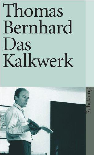 Das Kalkwerk por Thomas Bernhard