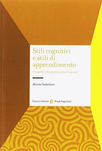Stili cognitivi e stili di apprendimento. Da quello che pensi a come lo pensi