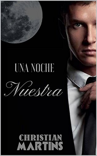 Una Noche Nuestra de [Martins, Christian]