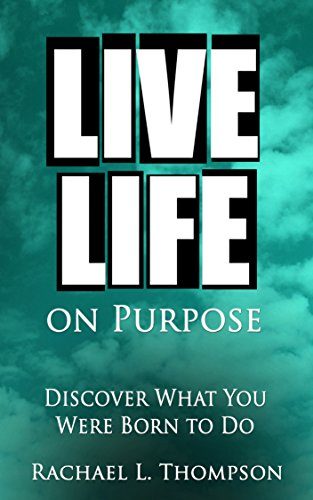 free kindle book Live Life On Purpose: Discover What You Were Born To Do-The Simple, Step-by-Step Guide to Successfully Start Your Perfect Business or Find Your Dream Job (The Happy Life Book 1)