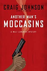 Another Man's Moccasins (Walt Longmire Mysteries) by Craig Johnson (2008-05-29)