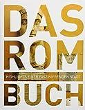 Das Rom Buch: Highlights einer faszinierenden Stadt (KUNTH Das ... Buch. Highlights einer faszinierenden Stadt) -