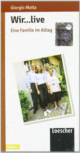 Wir. Ein Grundkurs für Jugendliche. Stufen A1-A2. Videocassetta (Wir... live-Eine Familie im Alltag). Per la Scuola media