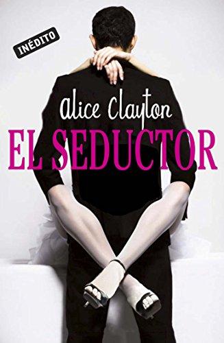 El seductor por Alice Clayton