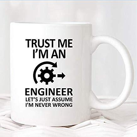 LECE Trust Me I'm An Engineer Let's Just Assume I'm Never Wrong Mug,TASP11011908.170,Gifts For Engineer,present,mug,gift,novelty gift cups