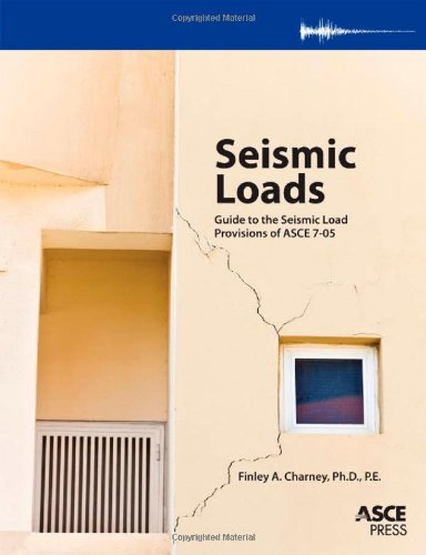 Seismic Loads: Guide to the Seismic Load Provisions of ASCE 7-05 PDF Books
