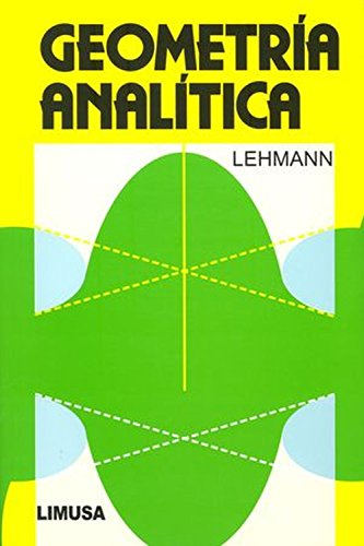 Geometria analitica/Analytic Geometry por Charles H. Lehmann