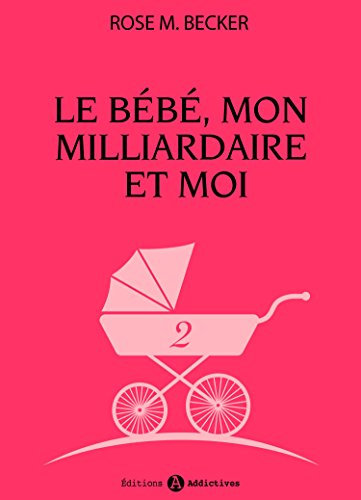 Le bébé, mon milliardaire et moi - 2