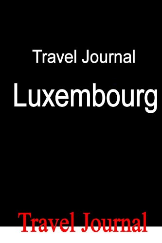 Travel Journal Luxembourg