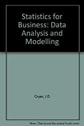 Statistics for Business: Data Analysis and Modelling