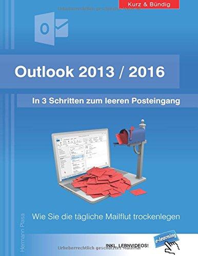 outlook-2013-2016-in-3-schritten-zum-leeren-posteingang-wie-sie-die-tagliche-mailflut-trockenlegen