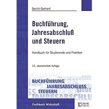 Buchführung, Jahresabschluß und Steuern: Handbuch für Studierende und Praktiker (Linde Lehrbuch)