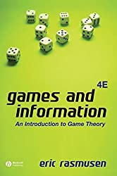 Games and Information: An Introduction to Game Theory by Eric Rasmusen (2006-11-28)