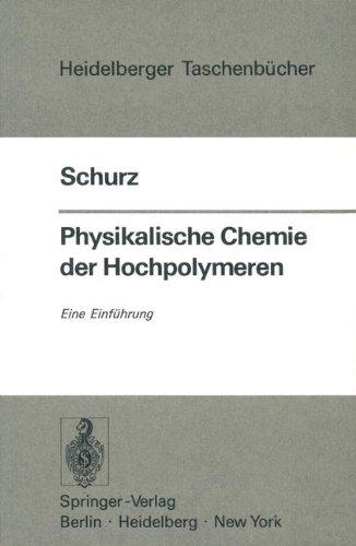 Physikalische Chemie der Hochpolymeren: Eine Einführung (Heidelberger Taschenbücher, Band 148) (Organische Elektrolyte)