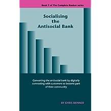 Socialising the Antisocial Bank by Chris Skinner (2010-09-24)