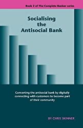Socialising the Antisocial Bank by Chris Skinner (2010-09-24)