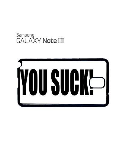 You Suck Mean Funny Mobile Phone Case Back Cover Coque Housse Etui Noir Blanc pour for Samsung Note 2 White Noir