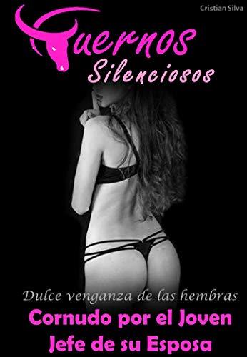 Cuernos Silenciosos 04: Cornudo por el joven jefe de su Esposa de Cristian Silva