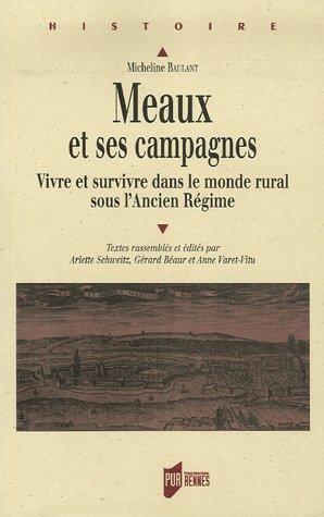 Meaux et ses campagnes : Vivre et survivre dans le monde rural sous l'Ancien Régime