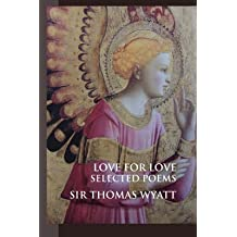 [(Thomas Wyatt : Poems Selected by Alice Oswald)] [By (author) Sir Thomas Wyatt ] published on (May, 2008)