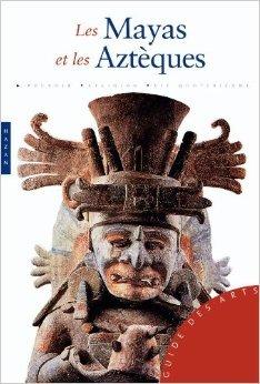 Mayas et Aztques de Antonio Aimi ( 18 fvrier 2009 )