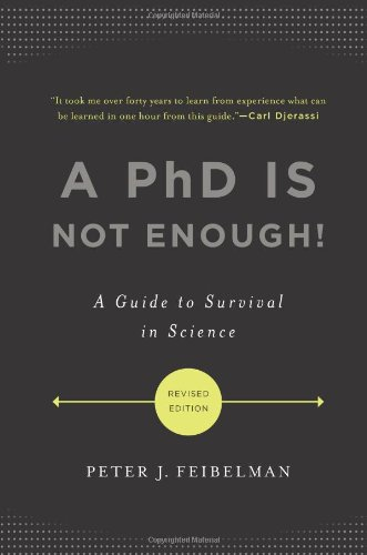 A Ph.D. is Not Enough: A Guide to Survival in Science