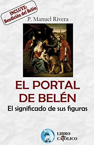 El Portal de Belén, el significado de sus figuras. eBook: Manuel ...