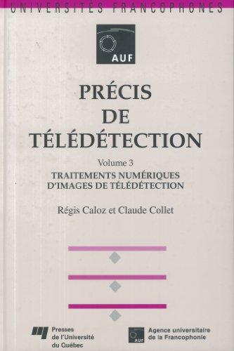 Précis de télédétection Volume 3 Traitements numériques d'images de télédétection