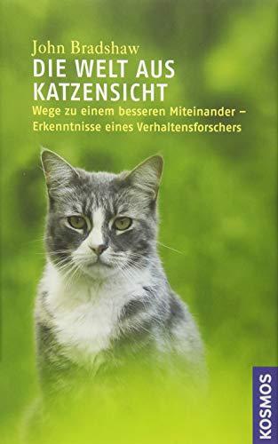 Die Welt aus Katzensicht: Wege zu einem besseren Miteinander - Erkenntnisse eines Verhaltensforschers