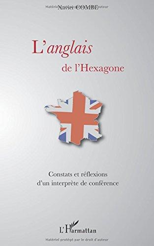 L'anglais de l'Hexagone : Constats et rflexions d'un interprte de confrence