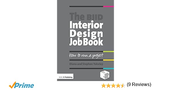 The BIID Interior Design Job Book Amazoncouk Diana Yakeley 9781859463499 Books