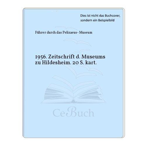 1956. Zeitschrift d. Museums zu Hildesheim. 20 S. kart.