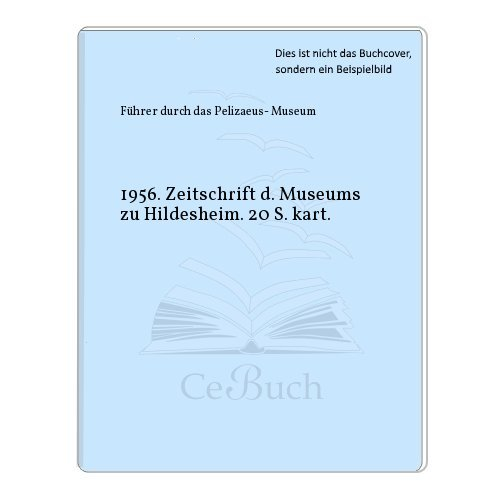 1956. Zeitschrift d. Museums zu Hildesheim. 20 S. kart. (Zeitschrift 1956)