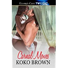 [(Carnal Moves)] [By (author) Koko Brown] published on (July, 2011)