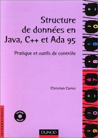 Structure de données en Java, C++ et Ada 95 : Pratique et outils de contrôle