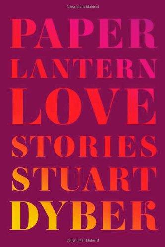 Paper Lantern: Love Stories por Stuart Dybek