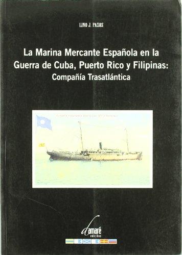 La marina mercante española en la Guerra de Cuba, puerto Rico y Filipinas: compañia trasatlantica