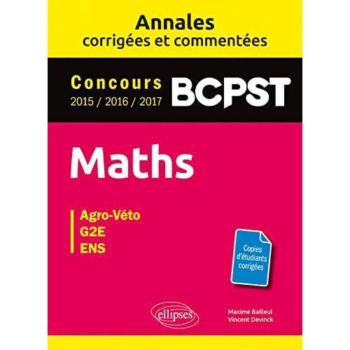 Maths. BCPST. Annales corrigées et commentées