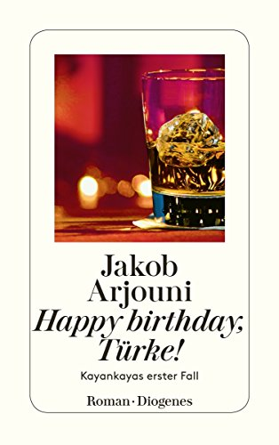 Happy Birthday, Türke: Kayankayas erster Fall: Happy Birthday Tu>Rke! (Diogenes Taschenbuch) por Jakob Arjouni