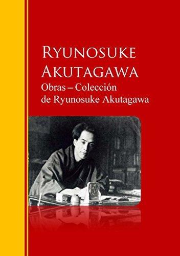 Obras ─ Colección  de Ryunosuke Akutagawa: Biblioteca de Grandes Escritores por Ryunosuke Akutagawa