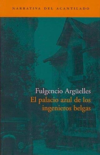El Palacio Azul De Los Ingenieros Belgas (Narrativa del Acantilado)