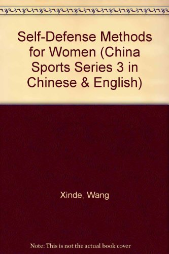 Self-Defense Methods for Women (China Sports Series 3 in Chinese & English) par Wang Xinde