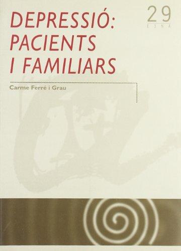 Depressió: pacients i familiars (Publicacions de la URV/Eina) por Carme Ferré i Grau