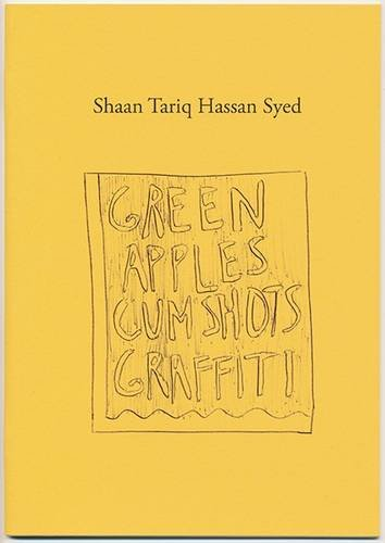Shaan Tariq Hassan Syed: Green Apples, Cum Shots, Graffiti 2015 (In Practice)