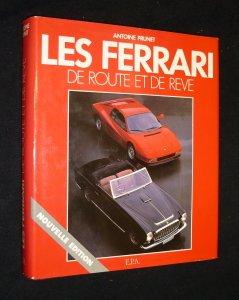 La Légende Ferrari Tome 3 : Les Ferrari de route et de rêve